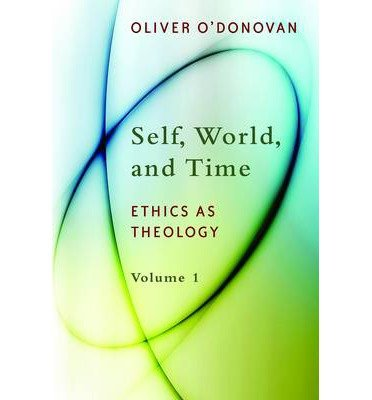 Self, World and Time: Ethics as Theology v. 1 (Paperback) - Common ebook