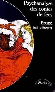 Psychanalyse des contes de fées, Bettelheim, Bruno