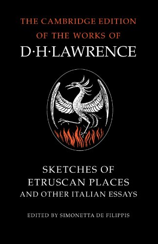 Sketches of Etruscan Places and Other Italian Essays (The Cambridge Edition of the Works of D. H. (Etruscan Places)