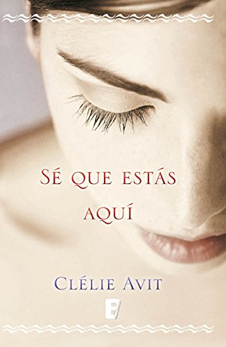 Sé que estás aquí (Spanish Edition) by [Avit, Clélie]