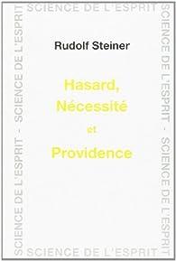 Hasard, nécessité et providence par Rudolf Steiner