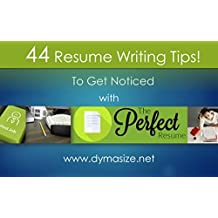 44 Resume Writing Tips: A Killer Resume Gets More Jobs and Interviews!