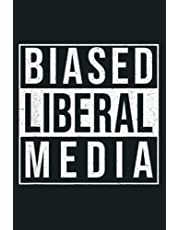 Biased Liberal Media Fake News Pro Trump Lives Matter 2020: notebook, notebook journal beautiful , simple, impressive,size 6x9 inches, 114 paperback pages