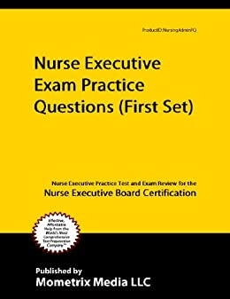 Nurse Executive Practice Questions First ebook