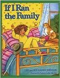If I Ran the Family, Lee K. Johnson and Sue K. Johnson, 0915793415