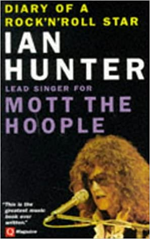 diary of a rock n roll star ian hunter of mott the hoople