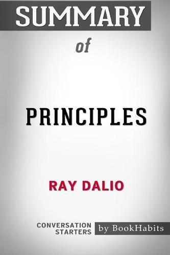 Summary of Principles by Ray Dalio: Conversation Starters