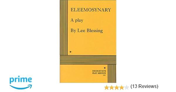 Eleemosynary lee blessing 9780822203544 amazon books fandeluxe Choice Image