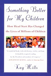 Something Better for My Children: How Head Start Has Changed the Lives of Millions of Children
