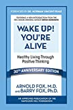 img - for Wake Up! You're Alive: Healthy Living Through Positive Thinking book / textbook / text book