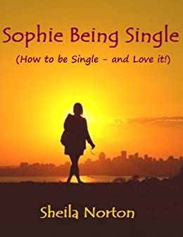 Sophie being single how to be single and love it the sisters sophie being single how to be single and love it the ccuart Image collections