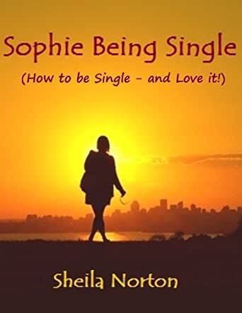 Sophie being single how to be single and love it the sisters download one of the free kindle apps to start reading kindle books on your smartphone tablet and computer ccuart Gallery