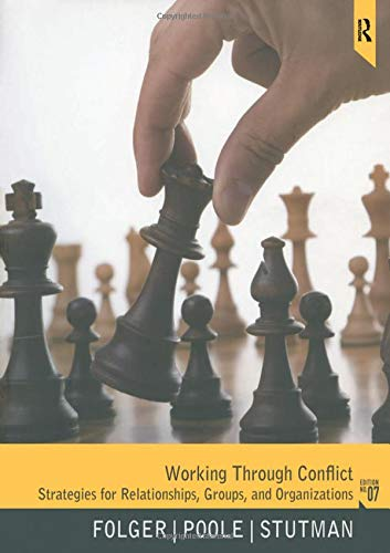 Working through Conflict: Strategies for Relationships, Groups, and Organizations, 7th Edition by Pearson