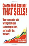 img - for Create Web Content that Sells! Wow your market with writing strategies, search engine hints, and graphic tips that work book / textbook / text book