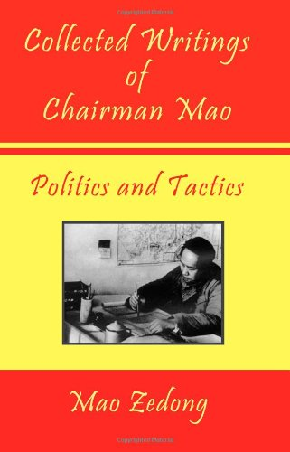 Collected Writings of Chairman Mao - Politics and Tactics -