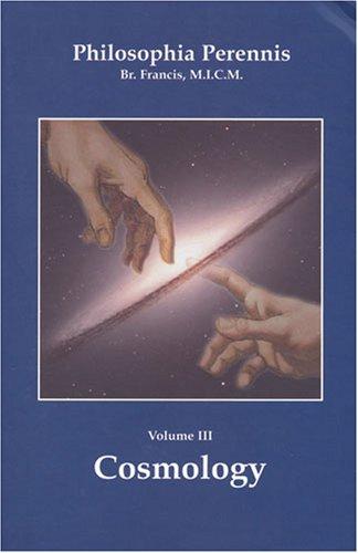 Download Philosophia Perennis, Vol. III: Cosmology pdf epub