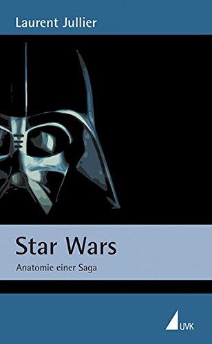 Star Wars: Anatomie einer Saga