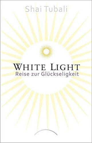 White Light: Reise zur Glückseligkeit