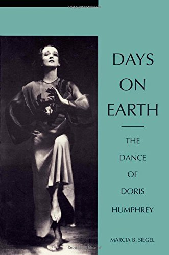 Days on Earth: The Dance of Doris Humphrey