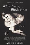 White Swan, Black Swan: Stories (Ballantine Reader's Circle)