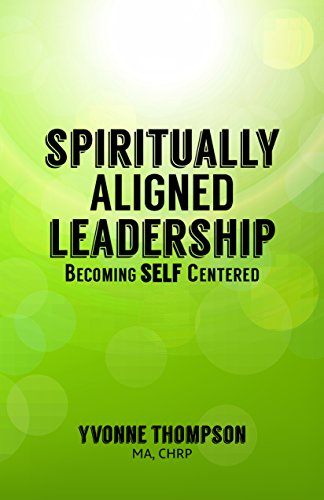 Spiritually Aligned Leadership: Becoming SELF Centered (Self Centered Leadership compare prices)