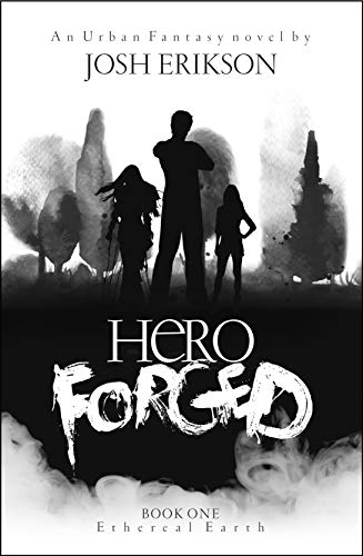 Forged Body - Hero Forged (Ethereal Earth Book 1)