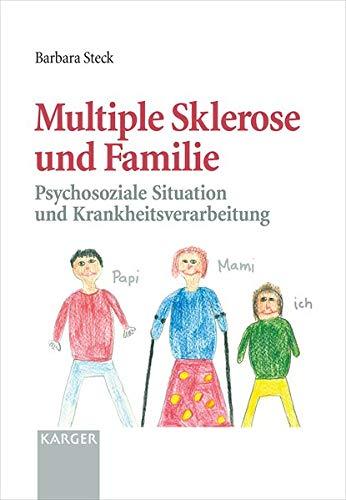 Multiple Sklerose und Familie: Psychosoziale Situation und Krankheitsverarbeitung.