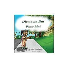 Dieu a un But Pour Moi (French Edition)