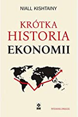 KrĂltka historia ekonomii - Niall Kishtainy [KSIÄĹťKA] Paperback