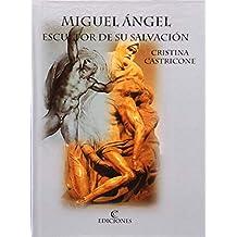 Miguel Ángel. Escultor de su Salvación (Spanish Edition)