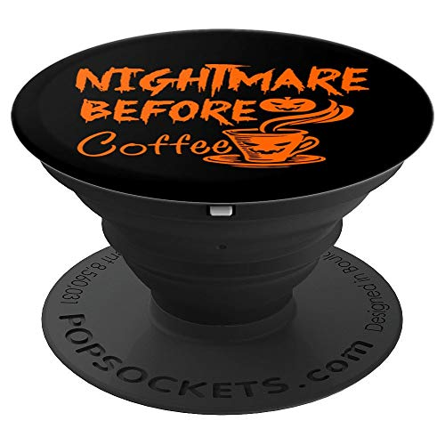 Nightmare Before Coffee - Funny Halloween Coffee - PopSockets Grip and Stand for Phones and -