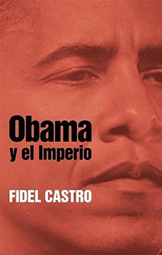 Obama y el imperio (Coleccion Fidel Castro) (Spanish Edition) pdf epub