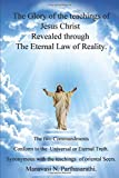 The Glory of the teachings of Jesus Christ Revealed through The Eternal law of Reality.: The Two commandments Conform to  to the Universal or Eternal Truth.