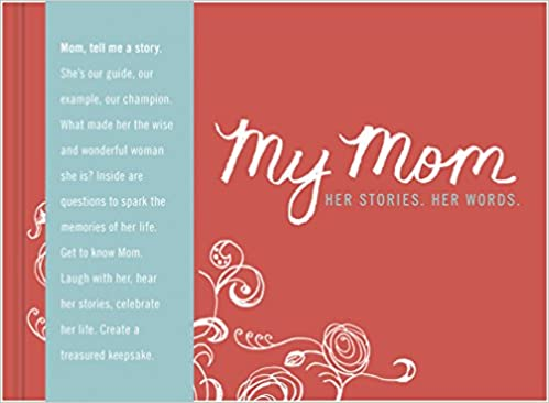 My Mom Her Story Her Words Dan Zadra Kristel Wills