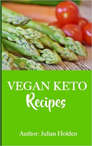 Amazon vegan ketogenic vegan keto recipe book 51 of the best amazon vegan ketogenic vegan keto recipe book 51 of the best low carb vegan recipes booklet burn fat and live forever on scientifically formulated forumfinder Gallery