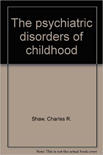 Childhood Psychiatric Disorders >> The Psychiatric Disorders Of Childhood Charles R Shaw Amazon Com