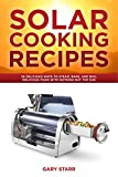 Solar Cooking Recipes: 36 Delicious Ways to Steam