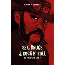 Sex, Drugs & Rock N' Roll : la fin d'une ère ? (French Edition)