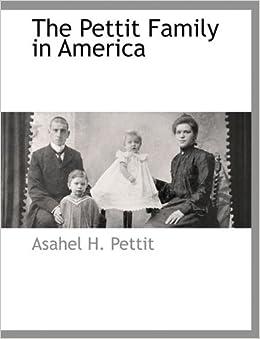Book The Pettit Family in America by Asahel H. Pettit (2010-03-11)