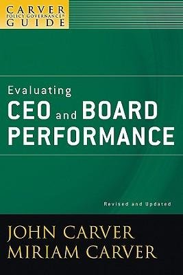 Download [(A Policy Governance Model and the Role of the Board Member: Evaluating CEO and Board Performance: A Carver Policy Governance Guide )] [Author: Miriam Carver] [Apr-2009] pdf epub