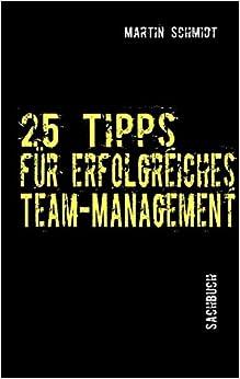 25 Tipps für erfolgreiches Team-Management