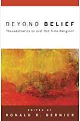 Beyond Belief: Theoaesthetics or Just Old-Time Religion? (2010-06-01) Paperback