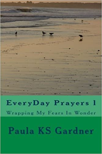 Book EveryDay Prayers l: Wrapping My Fears In Wonder by Paula KS Gardner (2014-11-16)