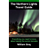 The Northern Lights Travel Guide