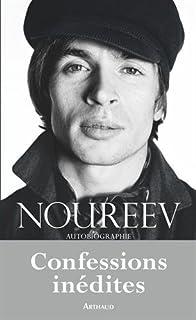 Noureev  : autobiographie : confessions inédites, Noureev, Rudolf Gametovitch