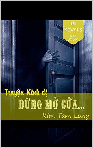 Đừng mở cửa...!: Truyện Kinh dị của Kim Tam Long (Book Book 6868)