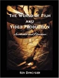 World of Film and Video Production: Aesthetics and Practice