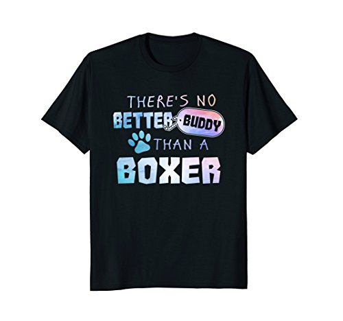 There's no Better Buddy Than a Boxer Funny - Dog Boxer Brindle Gifts