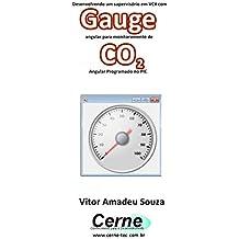 Desenvolvendo um supervisório em VC# com Gauge angular para monitoramento de CO2 Programado no PIC