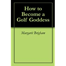 How to Become a Golf Goddess